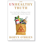 The Unhealthy Truth, by Robyn O'Brien