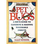 Pet Bugs by Sally Kneidel