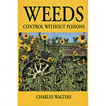Weeds, Control Without Poisons by Charles Walters
